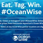 Eat Ocean Wise. Tag #OceanWise. Win Ocean Wise.