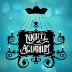 Support the Oceans at Night at the Aquarium